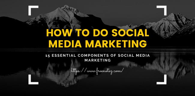 Social Media Marketing Requires 15 Essential Components