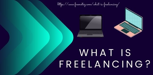 What is Freelancing? | A Complete Guide To Freelancing !