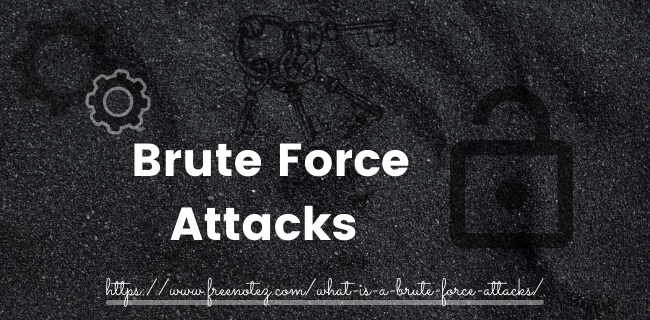 What is a Brute Force Attacks